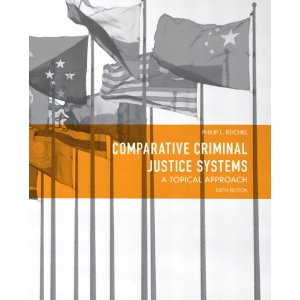 comparative criminal justice systems Written for students of criminal justice, comparative criminal justice systems:  global and local perspectives examines the nature of crime and justice in  varying.